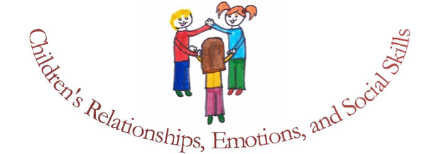 Children's Relationships, Emotions, and Social Skills