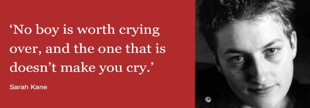 No boy is worth crying over, and the one that is doesn't make you cry - Sarah Kane