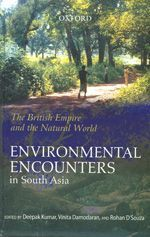 The British Empire and the Natural World - Environmental Encounters in South Asia