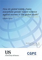How do global supply chains exacerbate gender-based violence against women in the global south?