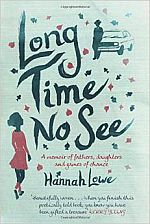 Long Time, No See by Hannah Lowe