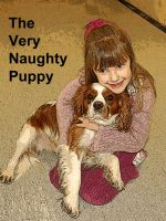 Cover a children's book entitled The Very Naughty Puppy. On the cover a little girl is hugging a puppy and smiling.