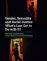 Gender, Sexuality and Social Justice: What's Law Got to Do with It?