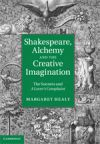 Healy - Shakespeare, Alchemy & the Creative Imagination