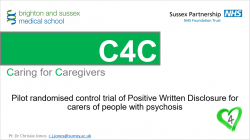 Dr. Christina Jones: Caring for Caregivers (C4C): A pilot feasibility randomised control trial of Positive Written Disclosure for older adult caregivers of people with psychosis