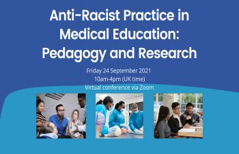 BSMS Anti-Racist Practice in Medical Education conference icon with conference title and trio of images of medics in a variety of clinical settings.